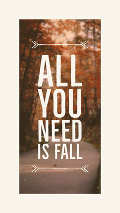 All you need is fall Autumn