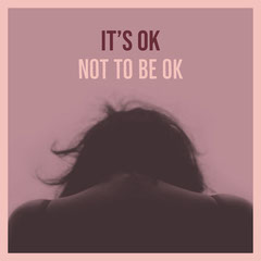 It's ok<BR>not to be ok Positive Thought