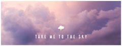 TAKE ME TO THE SKY Sky