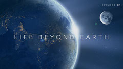 LIFE BEYOND EARTH Science
