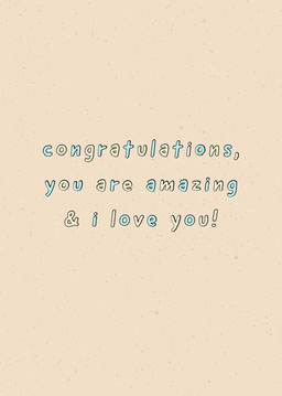 Blue and Yellow Congratulations You Are Amazing and I love You Card