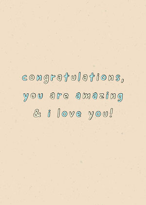 Blue and Yellow Congratulations You Are Amazing and I love You Card Glückwunschkarte