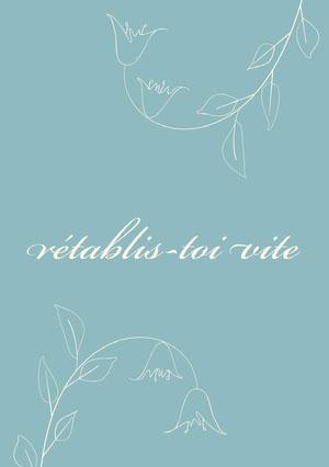 blue and white flower get well soon cards  Carte de bon rétablissement