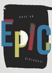 Epic Birthday Card Tarjeta de cumpleaños