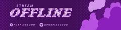 Purplecloud Offline - Twitch Banner Purple