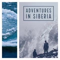 Adventures in Siberia Adventure
