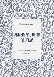Aniversário de 30<BR>do Jonas Convite