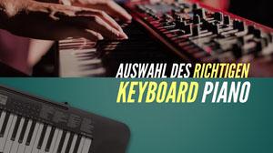 AUSWAHL DES RICHTIGEN<BR>KEYBOARD PIANO YouTube-Kanalgrafik