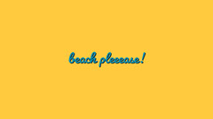 Yellow With Blue Sentence Banner Beach
