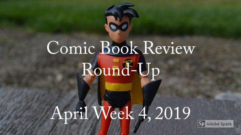 Lestat's Comic Book Review Round-Up–April Week 4, 2019