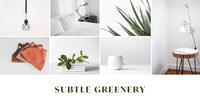 SUBTLE GREENERY