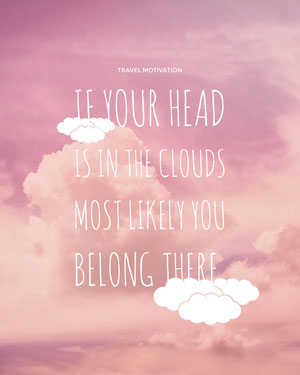 If your HEAD is in the clouds most likely you belong there. Motivaatiojuliste