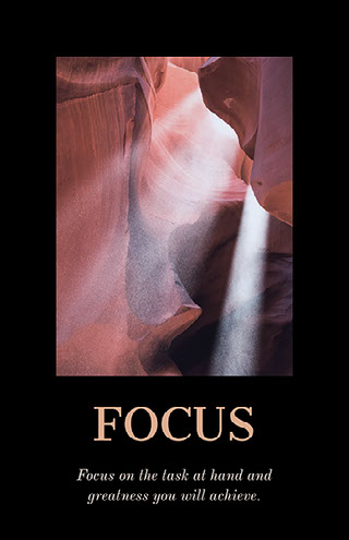 Focus on the task at hand and greatness you will achieve. Motivational Poster