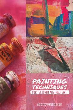 Painting Techniques for Textured Abstract Art Art