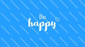 Blue and White Be Happy Desktop Wallpaper Desktop Wallpaper