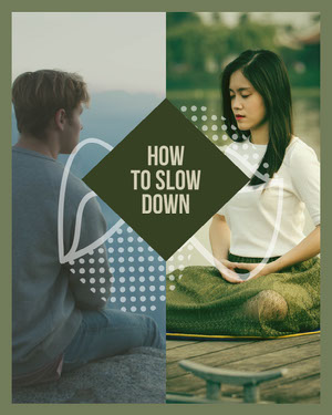 Green Simple Living Slow Down Blog Graphic with Man Sitting on Cliff and Woman Meditating Yoga Posters