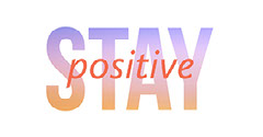 White Stay Positive Twitter Positive Thought