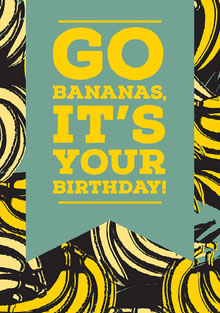 Go bananas, it's your birthday! Geburtstagskarte