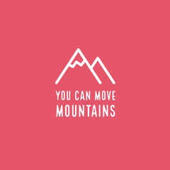 you can move mountains Positive Thought