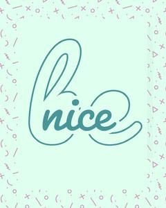 be nice igportrait Typography