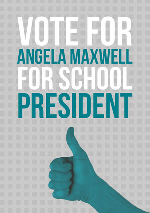 Vote for <BR>Angela Maxwell <BR>for school <BR>president Announcement
