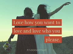Love how you want to love and love who you please. Pride