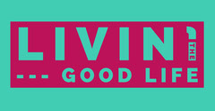 Livin' --- good life Positive Thought