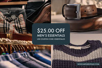 $25.00 off<BR>Men's Essentials<BR>Use coupon code: essential25<BR> Coupons
