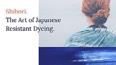 Shibori. The Art of Japanese Resistant Dyeing. Art