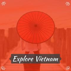 Explore Vietnam Vacation