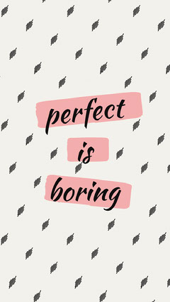 Perfect Is Boring Phone Wallpaper Pattern Design