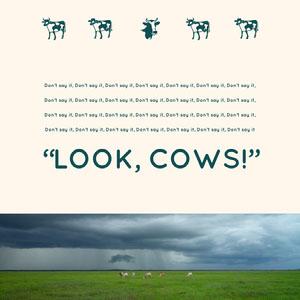 """""""Look, cows!""""  Meme"""