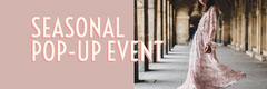 SEASONAL POP-UP EVENT  Event Banner