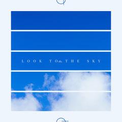 LOOK TO THE SKY Sky