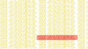 Yellow Be Grateful Inspirational Desktop Wallpaper Desktop Wallpaper