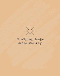 It will make sense Quote IG Portrait Sun