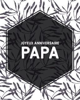 Black and White Leaf Happy Birthday Dad Instagram