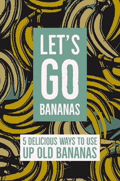 Green and Yellow - How to Use Up Old Bananas Pinterest Post  Fruit
