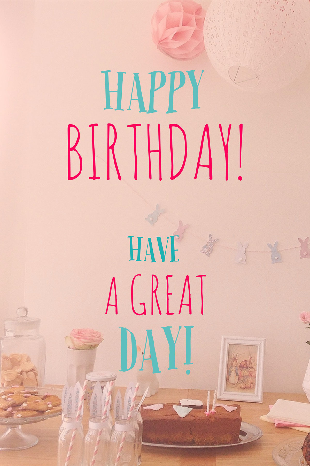 Birthday! Birthday! Happy Day! great Have a a great Happy Birthday!