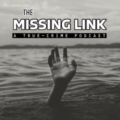 Greyscale The Missing Link Crime Podcast Scary