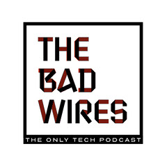 THE<BR>BAD<BR>WIRES Tech