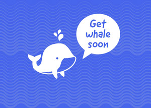 Blue and White Get Whale Soon Card God bedring-kort