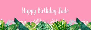 Pink and Green Tropical Leaves Happy Birthday Web Banner  Birthday Banner