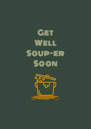 Green and Yellow Get Well Soup-er Soon Card God bedring-kort