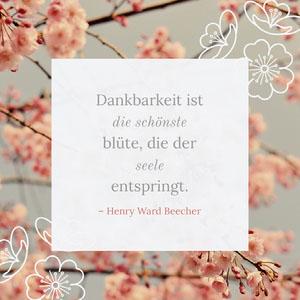 Dankbarkeit ist <BR>die schönste <BR>blüte, die der seele<BR>entspringt.  Poster mit Spruch