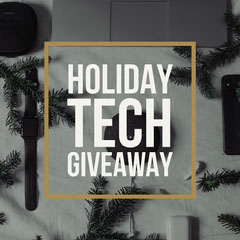 Holiday Tech Giveaway  Tech
