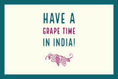 Have a Grape Time <BR>In India! Vacation