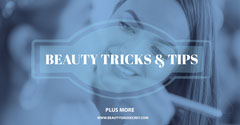 Beauty Tricks & Tips Beauty