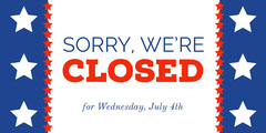 Independence Day Style Sorry We Are Closed Sign  4th of July