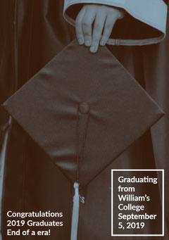 Graduating from William's College September 5, 2019 Graduation Congratulation